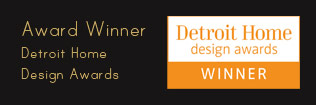 Award Winner of the Detroit Home Design Awards
